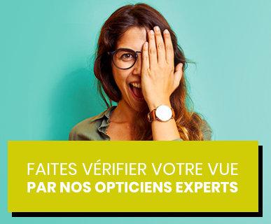 Faites examiner votre vue par nos opticiens experts